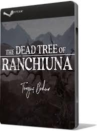 The Dead Tree of Ranchiuna-CODEX PC Direct Download [ Crack ]