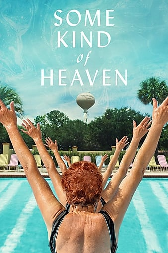Watch Some Kind Of Heaven (2020) Movie Full HD [ Download ]